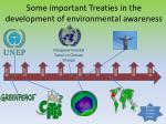 some important treaties in the development of environmental awareness