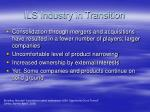 ils industry in transition