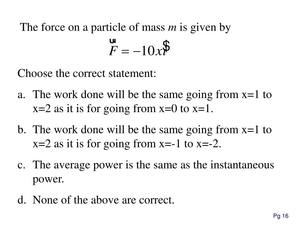 The force on a particle of mass