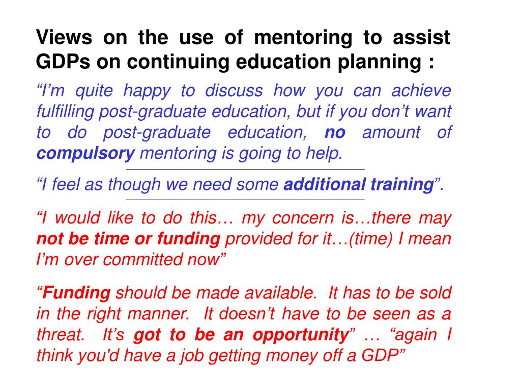 Views on the use of mentoring to assist GDPs on continuing education planning :