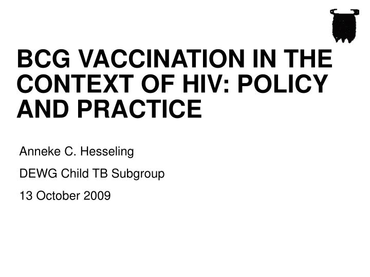 Bcg vaccination in the context of hiv policy and practice