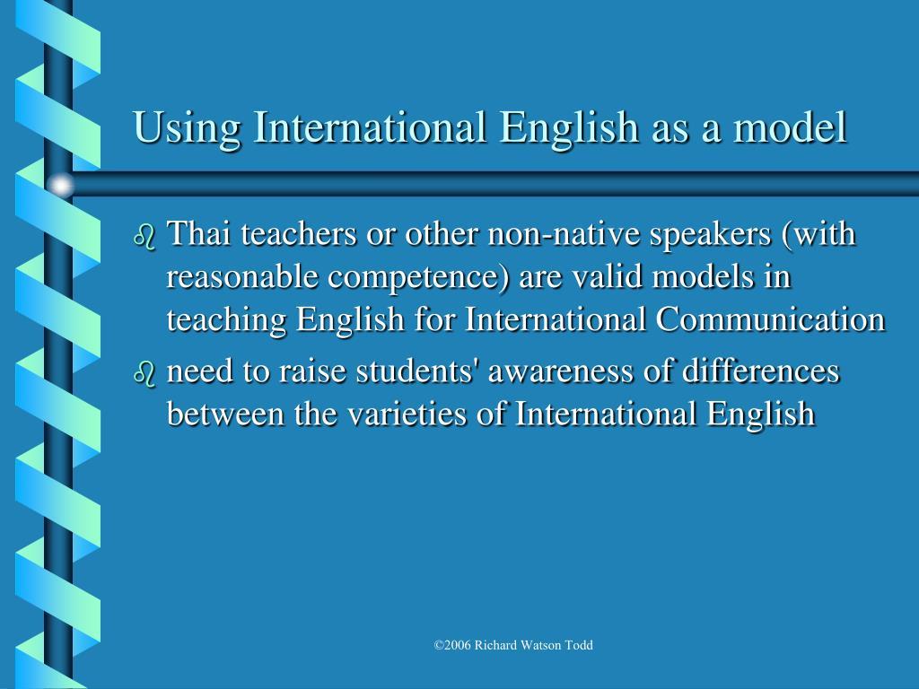 Using International English as a model