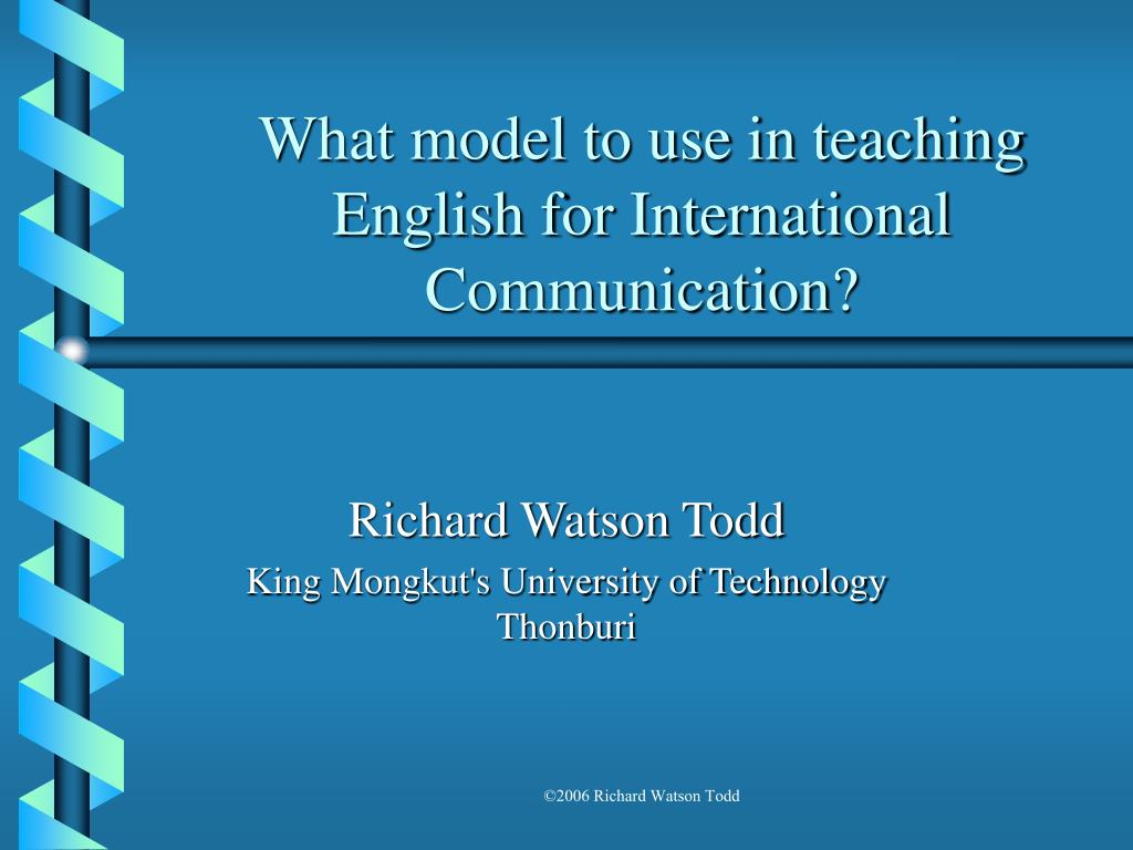 what model to use in teaching english for international communication l.
