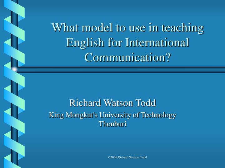 What model to use in teaching english for international communication