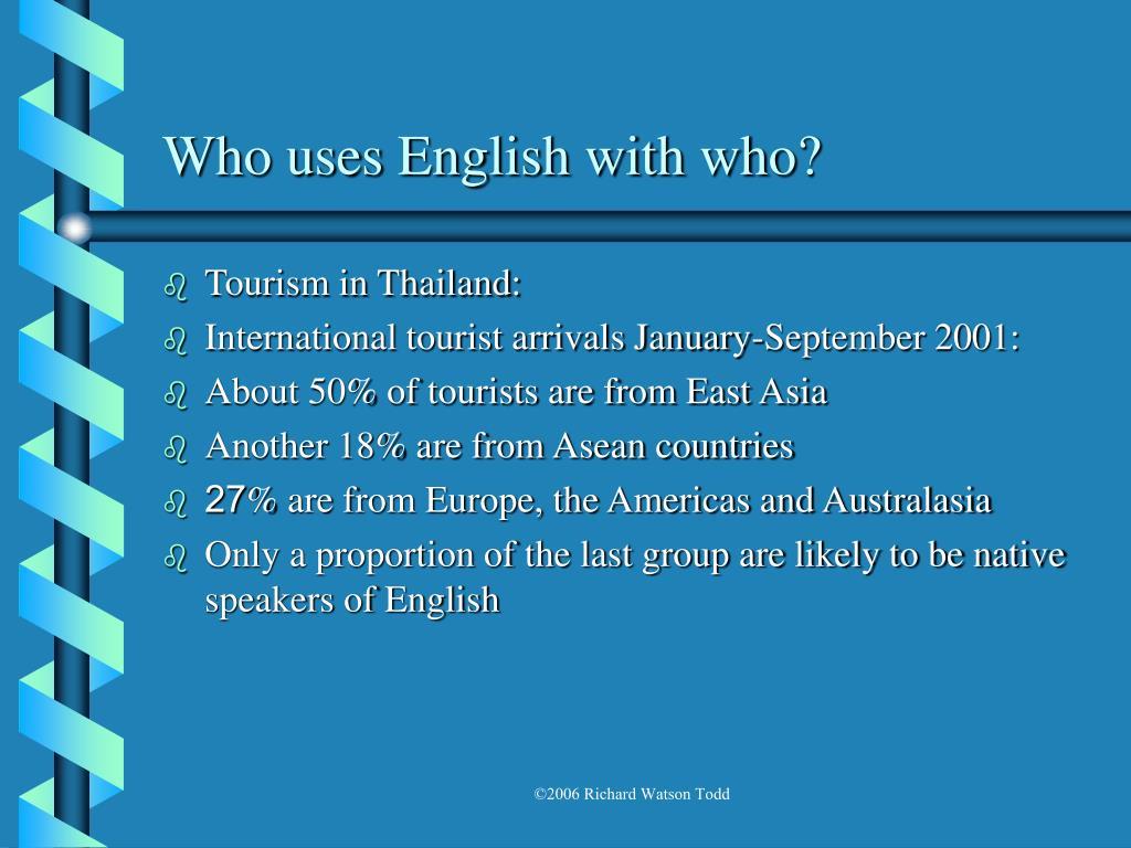 Who uses English with who?