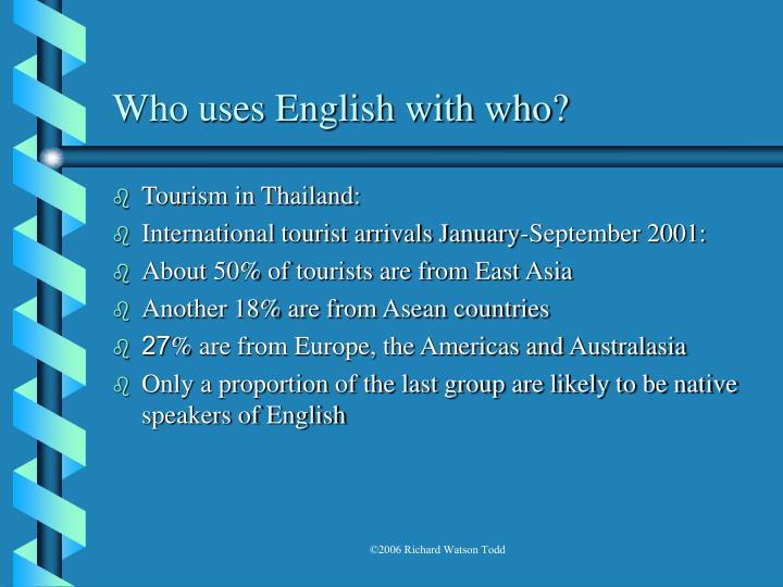 Who uses english with who