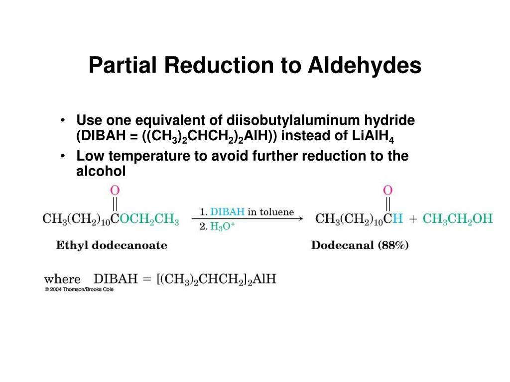 Partial Reduction to Aldehydes