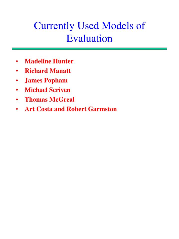 Currently used models of evaluation