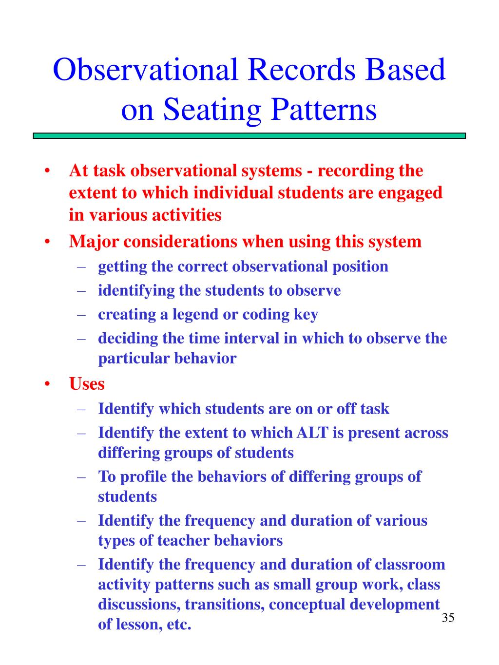 Observational Records Based on Seating Patterns