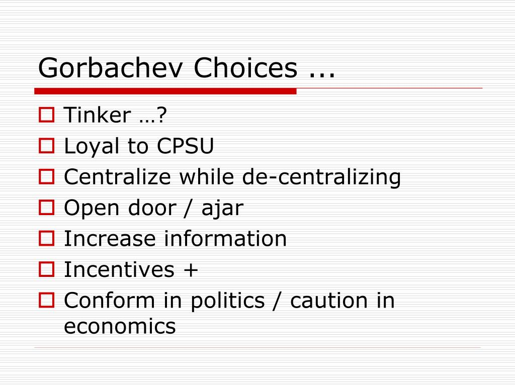 Gorbachev Choices ...