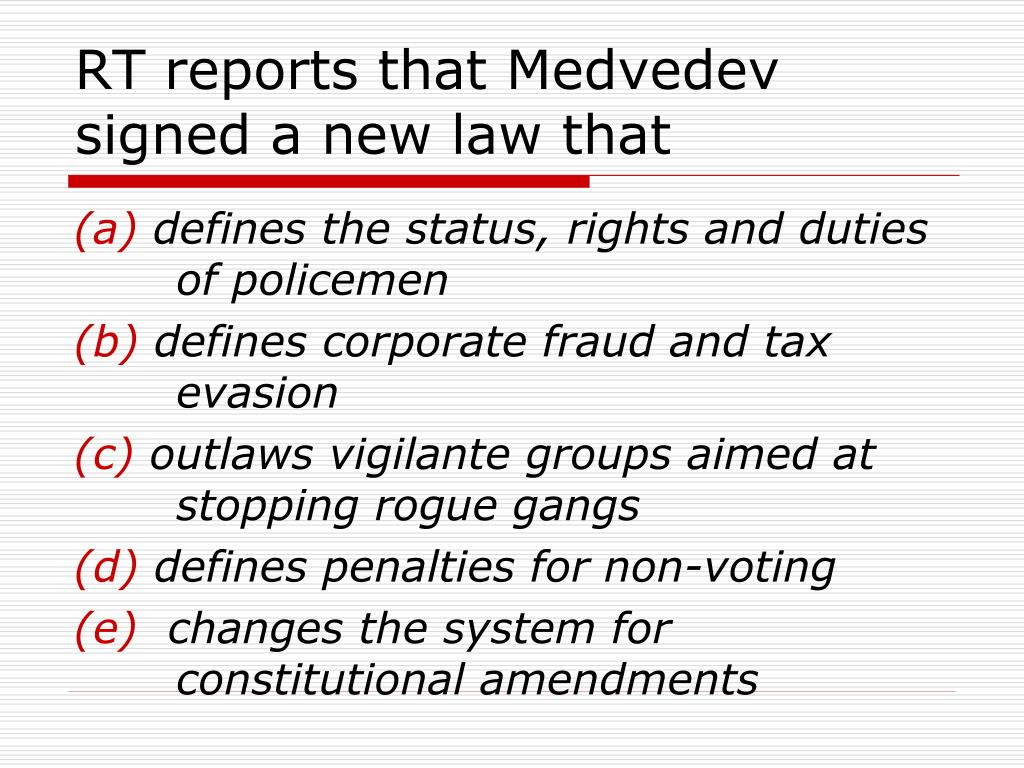 RT reports that Medvedev signed a new law that
