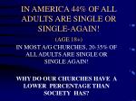 in america 44 of all adults are single or single again age 18