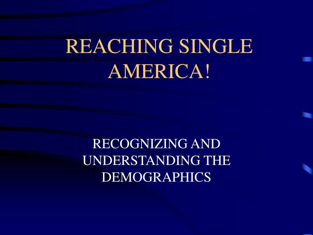 reaching single america