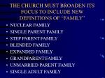 the church must broaden its focus to include new definitions of family