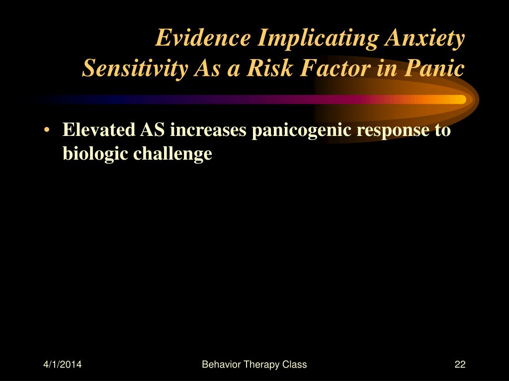 Evidence Implicating Anxiety Sensitivity As a Risk Factor in Panic