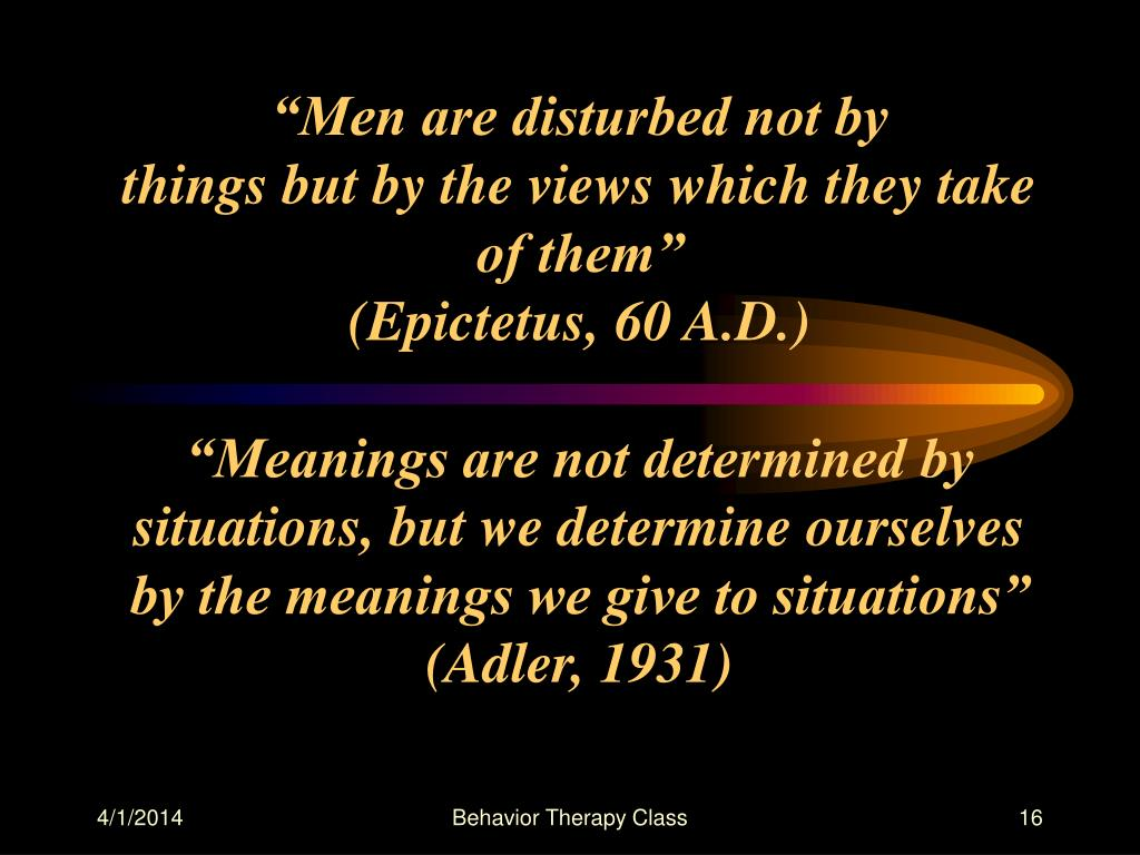 """""""Men are disturbed not by"""