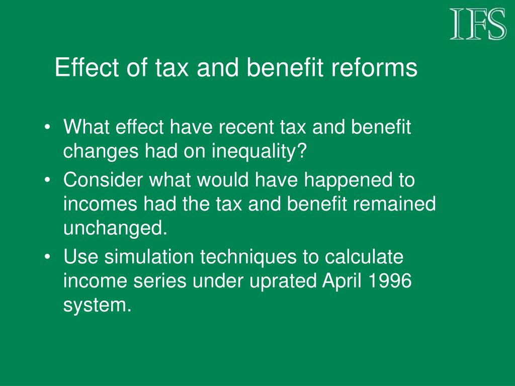 Effect of tax and benefit reforms