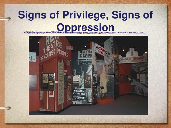 Signs of privilege signs of oppression