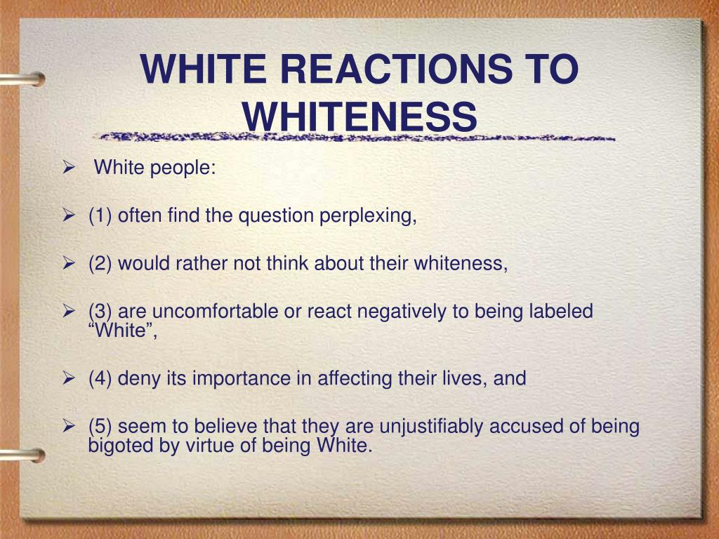WHITE REACTIONS TO WHITENESS
