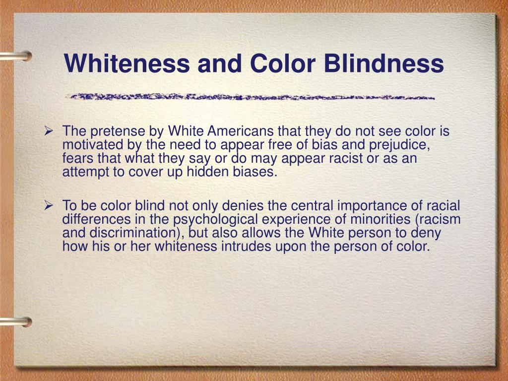 Whiteness and Color Blindness