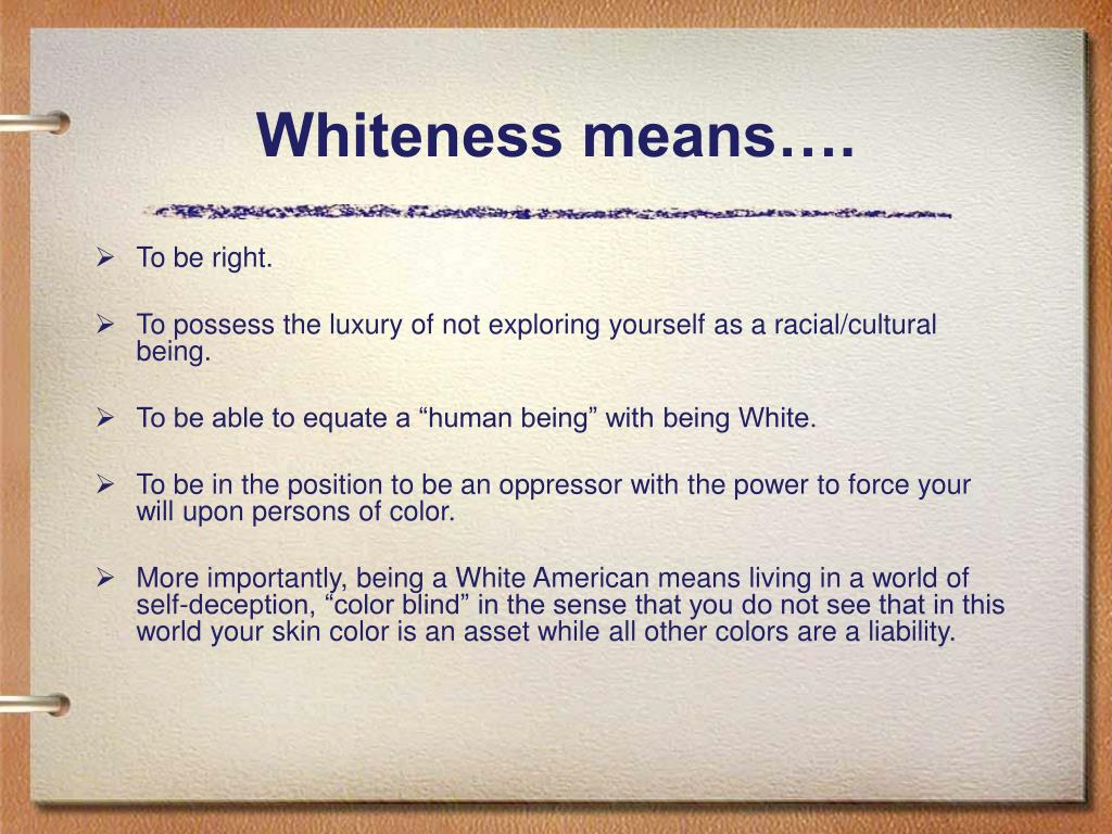 Whiteness means….
