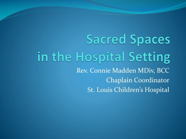 sacred spaces in the hospital setting n.