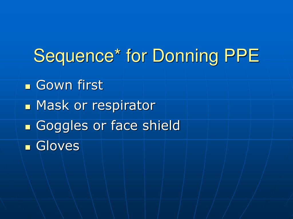 Sequence* for Donning PPE