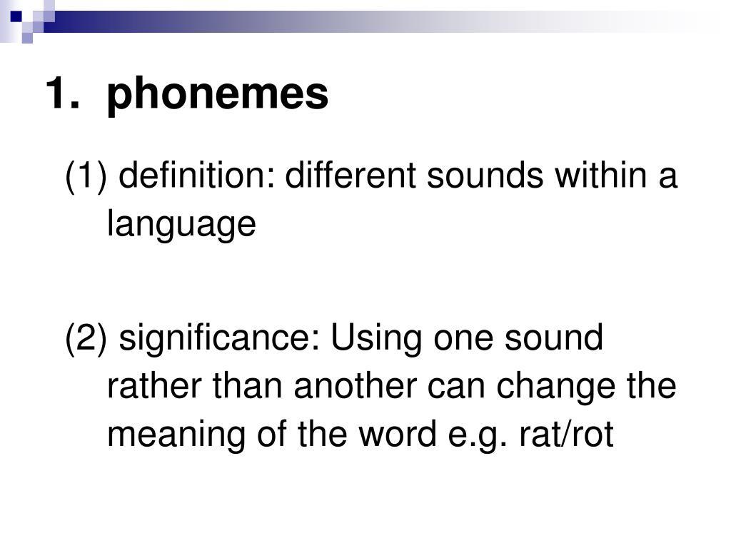 1.  phonemes