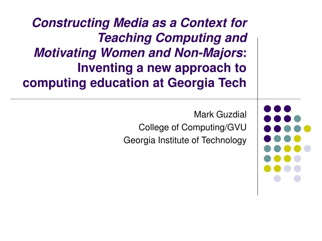 mark guzdial college of computing gvu georgia institute of technology l.