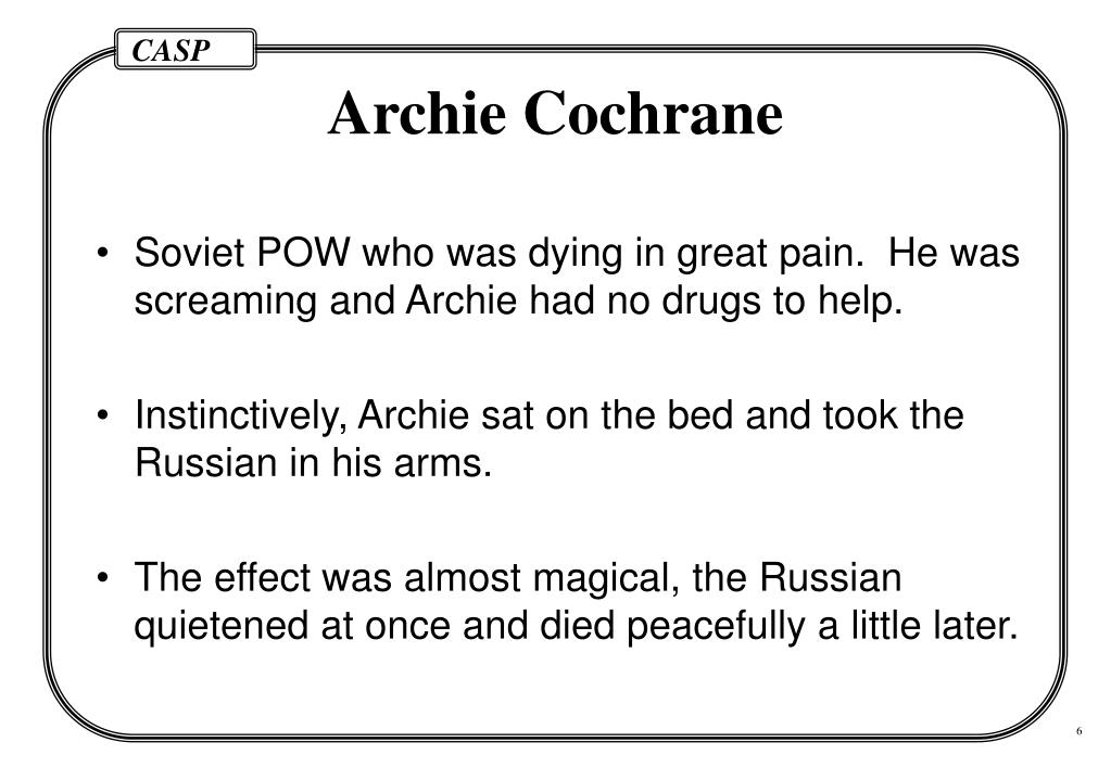 Soviet POW who was dying in great pain.  He was  screaming and Archie had no drugs to help.