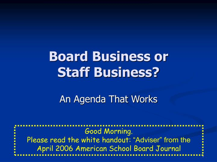 Board business or staff business