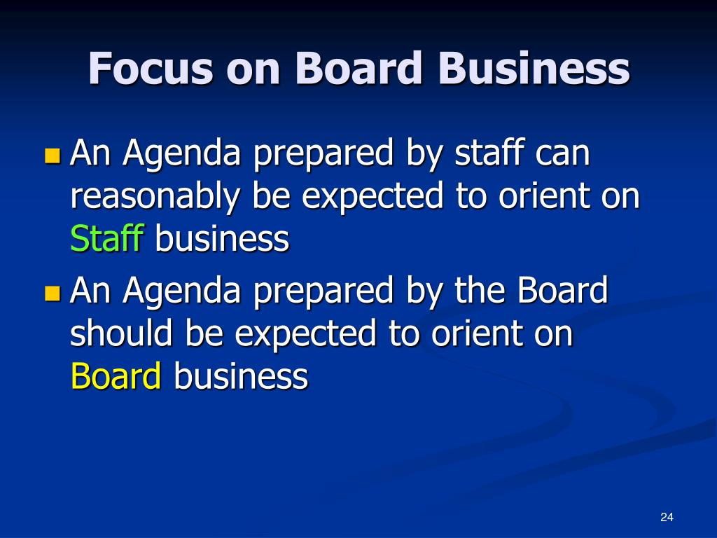 Focus on Board Business