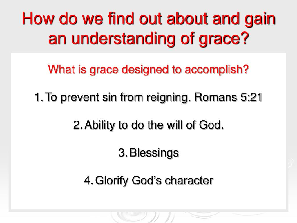 How do we find out about and gain an understanding of grace?