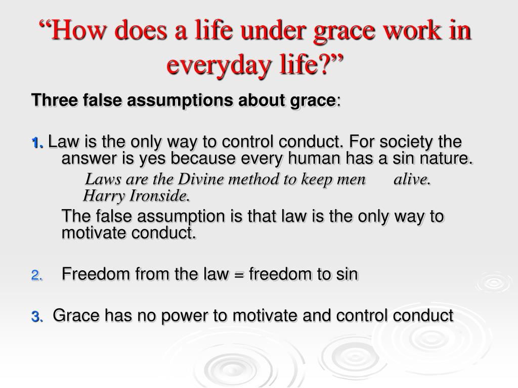 """""""How does a life under grace work in everyday life?"""""""