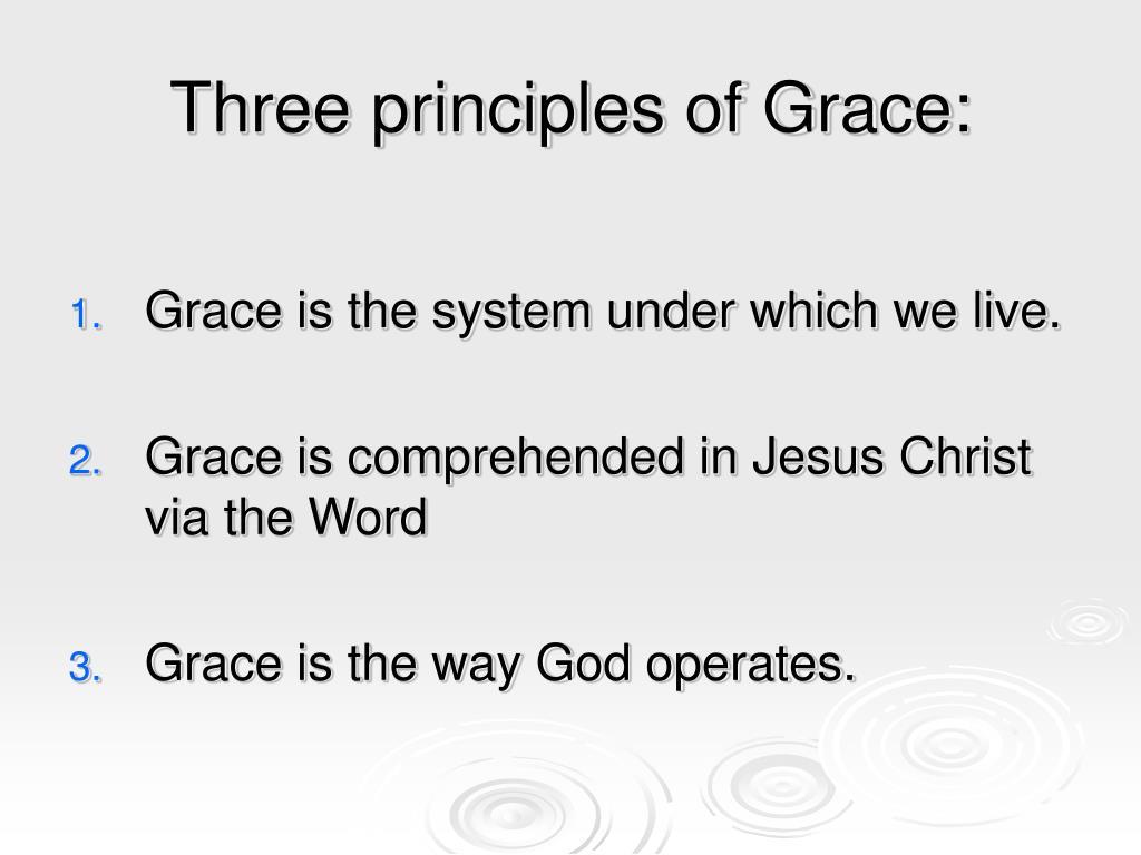 Three principles of Grace: