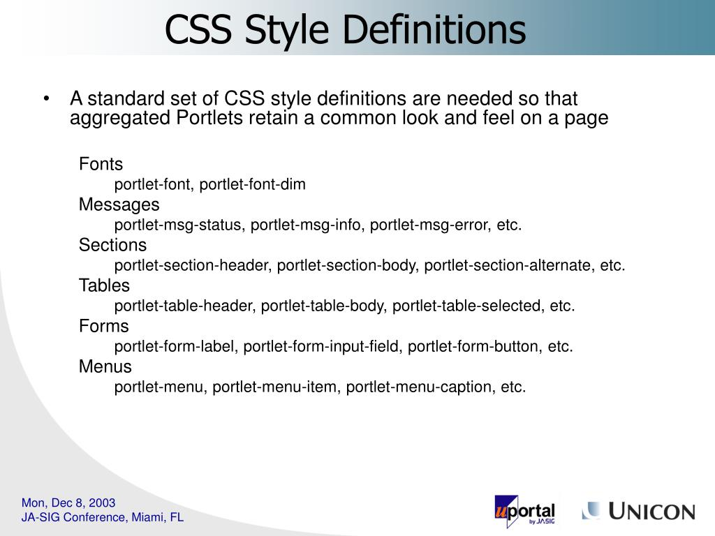 A standard set of CSS style definitions are needed so that aggregated Portlets retain a common look and feel on a page
