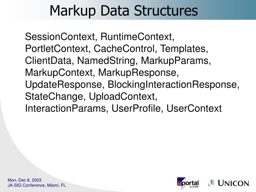 SessionContext, RuntimeContext, PortletContext, CacheControl, Templates, ClientData, NamedString, MarkupParams, MarkupContext, MarkupResponse, UpdateResponse, BlockingInteractionResponse, StateChange, UploadContext, InteractionParams, UserProfile, UserContext