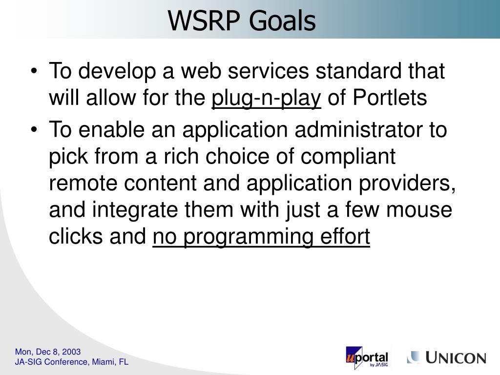To develop a web services standard that will allow for the