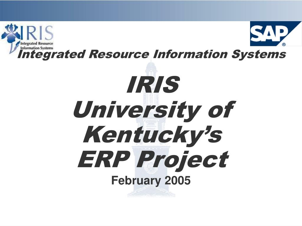 integrated resource information systems iris university of kentucky s erp project l.