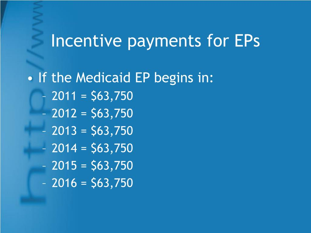 Incentive payments for EPs