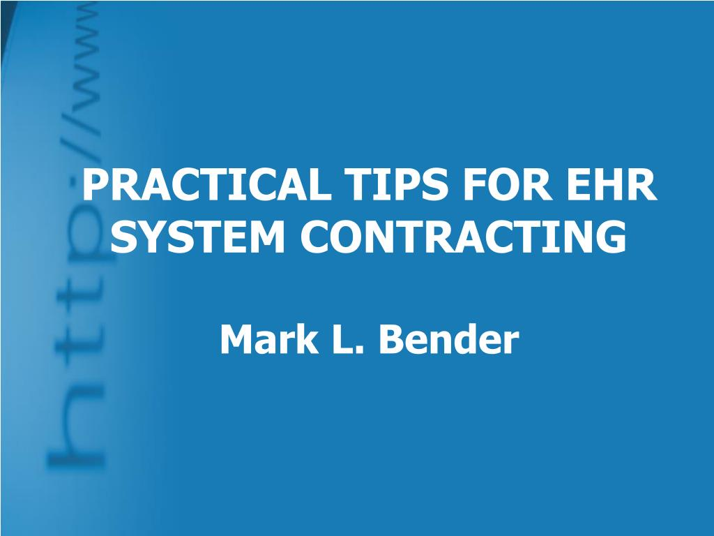 PRACTICAL TIPS FOR EHR SYSTEM CONTRACTING