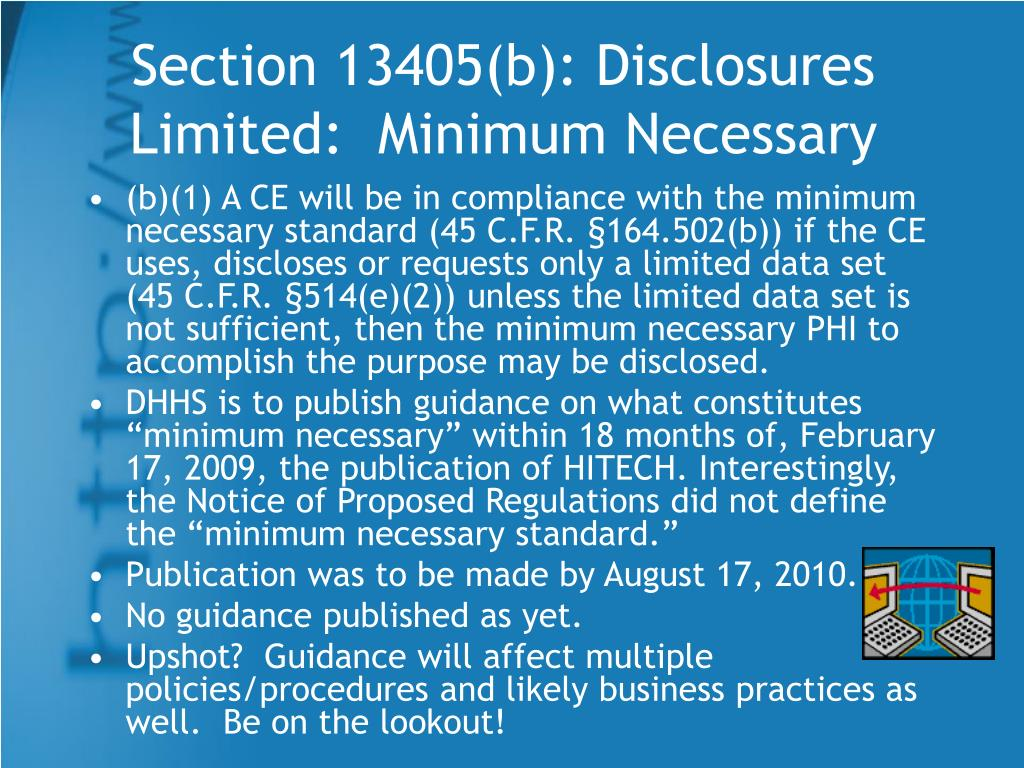 Section 13405(b): Disclosures Limited:  Minimum Necessary