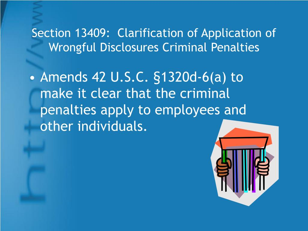 Section 13409:  Clarification of Application of Wrongful Disclosures Criminal Penalties