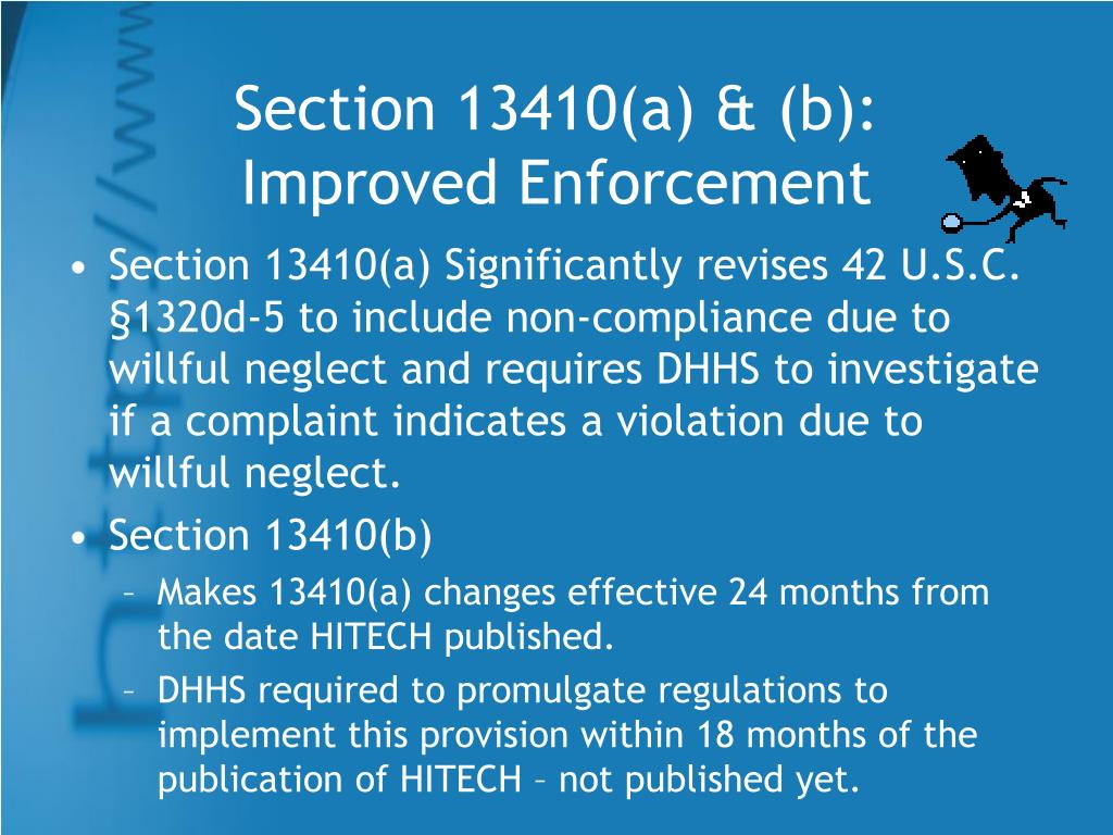Section 13410(a) & (b):  Improved Enforcement