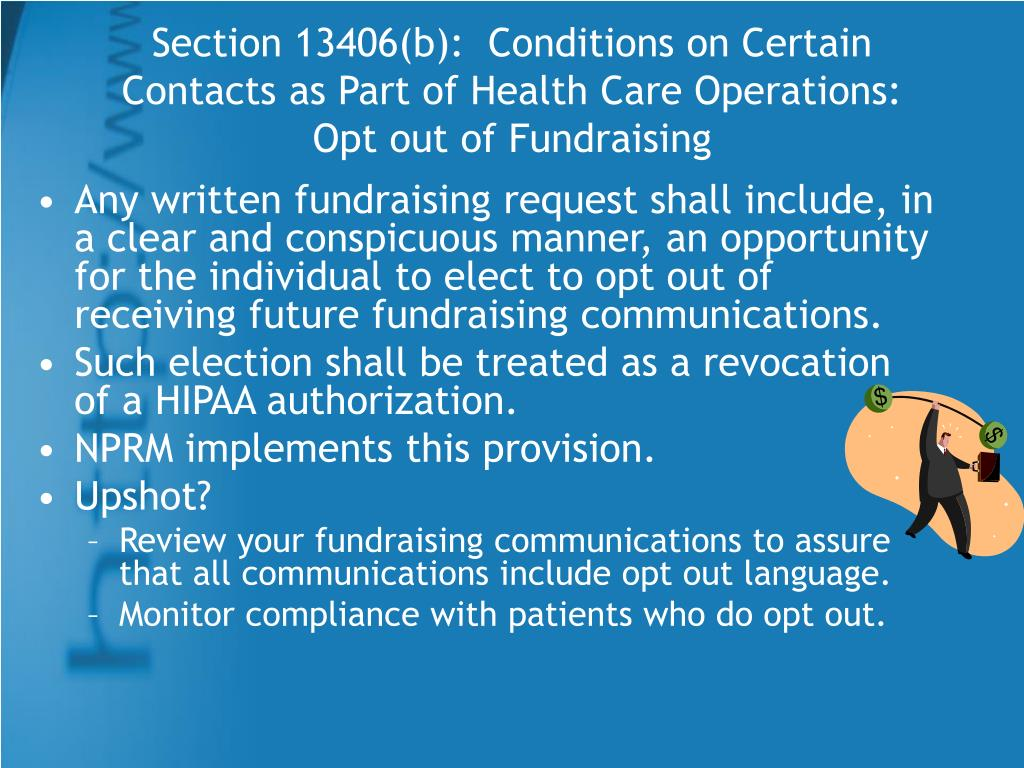 Section 13406(b):  Conditions on Certain Contacts as Part of Health Care Operations: Opt out of Fundraising