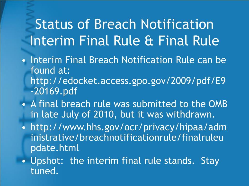 Status of Breach Notification Interim Final Rule & Final Rule