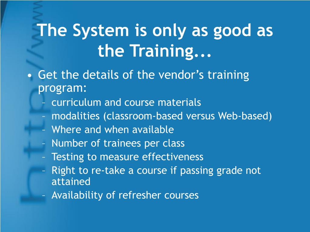 The System is only as good as the Training...