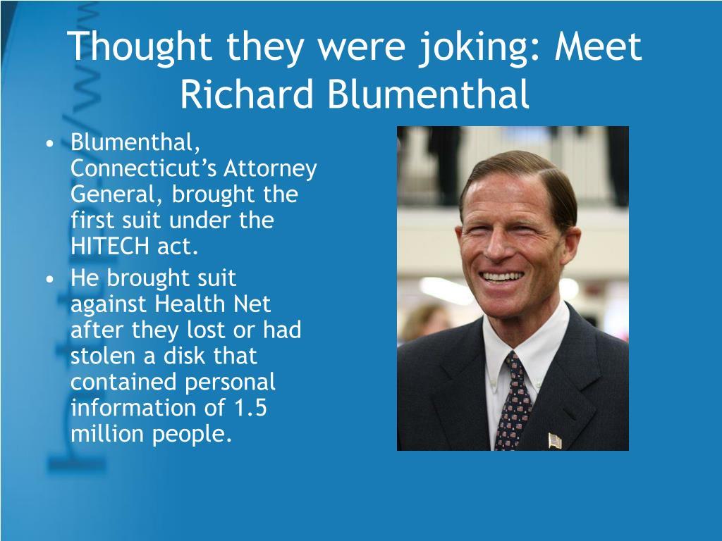 Thought they were joking: Meet Richard Blumenthal