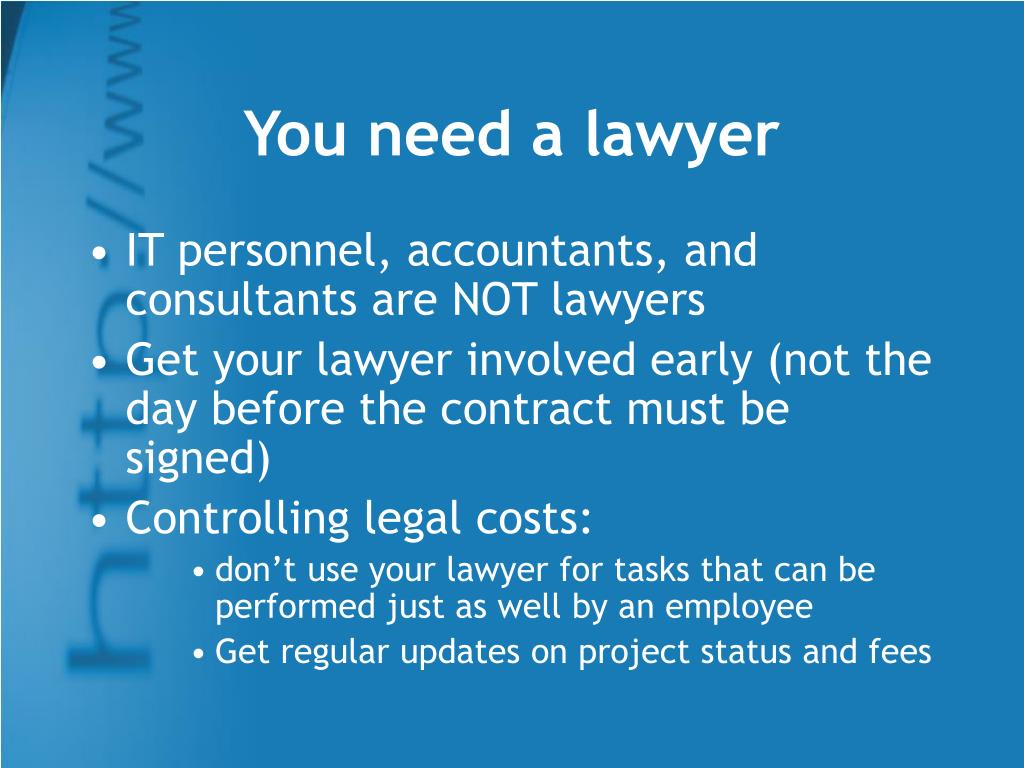 You need a lawyer