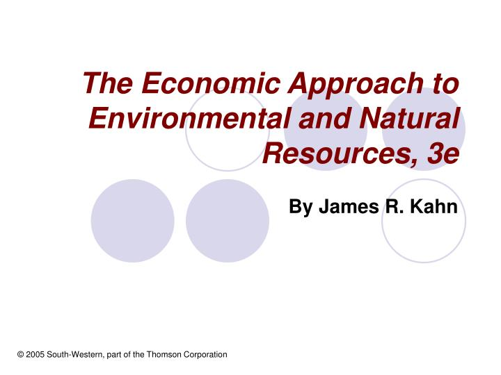 The economic approach to environmental and natural resources 3e